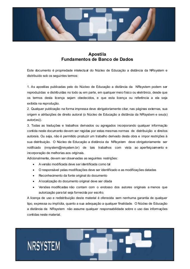 Última atualização 05/01/2017 1 Prof. Rogério Fernandes rogerio@nrsystem.com Apostila Fundamentos de Banco de Dados Este d...