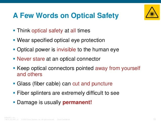 © 2007 Cisco Systems, Inc. All rights reserved. Cisco Confidential BRKOPT-1101 13814_05_2007_c1 15 A Few Words on Optical ...