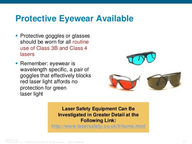 © 2007 Cisco Systems, Inc. All rights reserved. Cisco Confidential BRKOPT-1101 13814_05_2007_c1 17 Protective Eyewear Avai...
