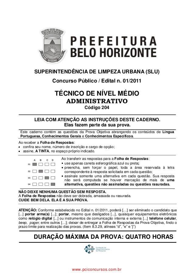 SUPERINTENDÊNCIA DE LIMPEZA URBANA (SLU) Concurso Público / Edital n. 01/2011 TÉCNICO DE NÍVEL MÉDIO ADMINISTRATIVO Código...