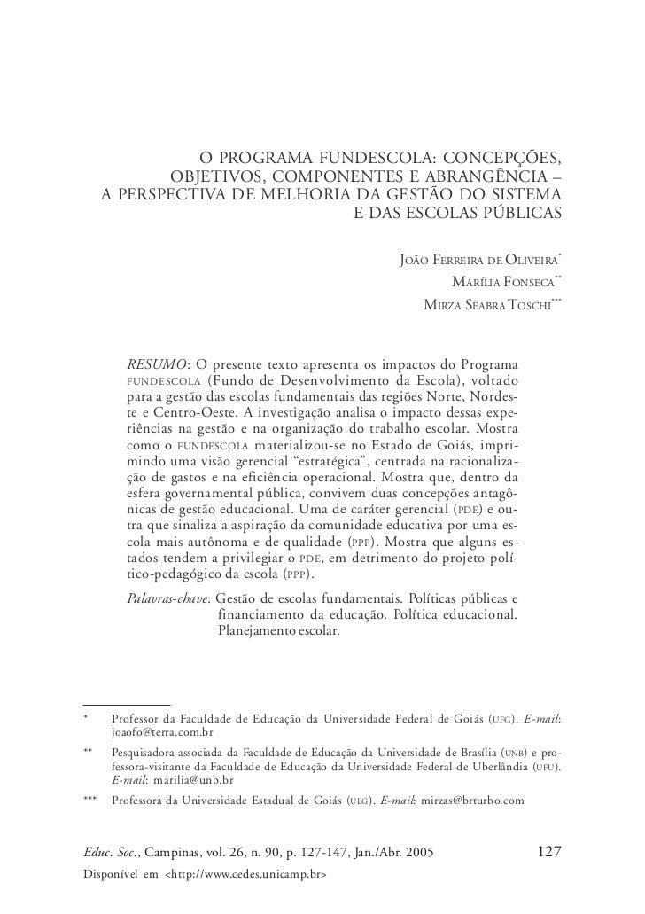 João Ferreira de Oliveira, Marília Fonseca & Mirza Seabra Toschi                O PROGRAMA FUNDESCOLA: CONCEPÇÕES,        ...
