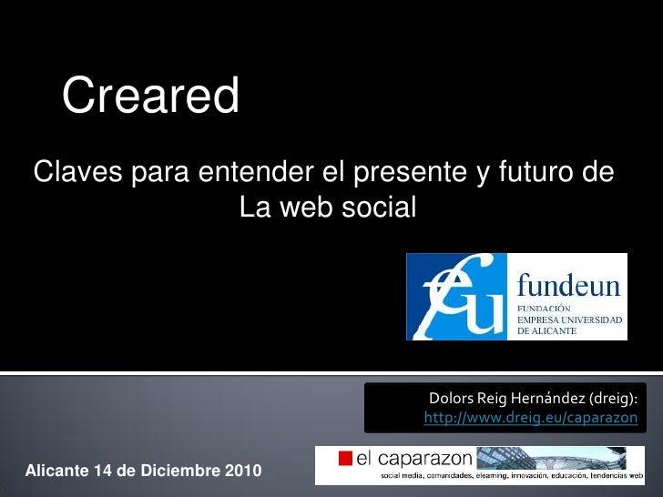 Creared Claves para entender el presente y futuro de                La web social                                 Dolors R...