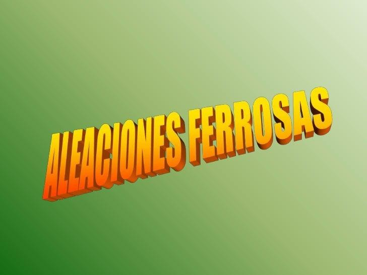 ALEACIONES FERROSAS<br />