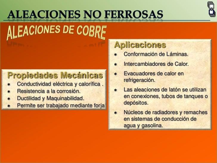 En trenes de  laminación, buques o instalaciones marítimas.</li></ul>ACERO<br />Propiedades Mecánicas<br /><ul><li>Resiste...