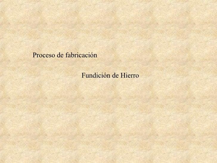 Fundición de Hierro Proceso de fabricación