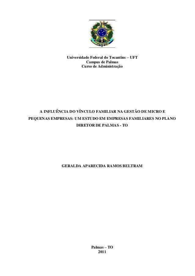 Universidade Federal do Tocantins – UFT Campus de Palmas Curso de Administração A INFLUÊNCIA DO VÍNCULO FAMILIAR NA GESTÃO...