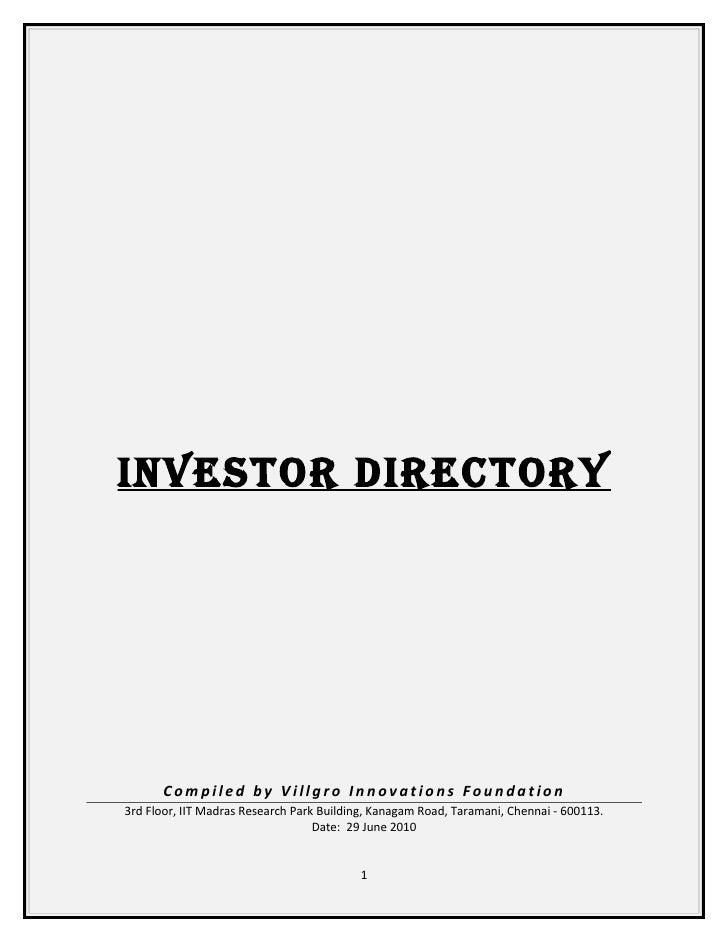 Investor DIrectory       Compiled by Villgro Innovations Foundation3rd Floor, IIT Madras Research Park Building, Kanagam R...
