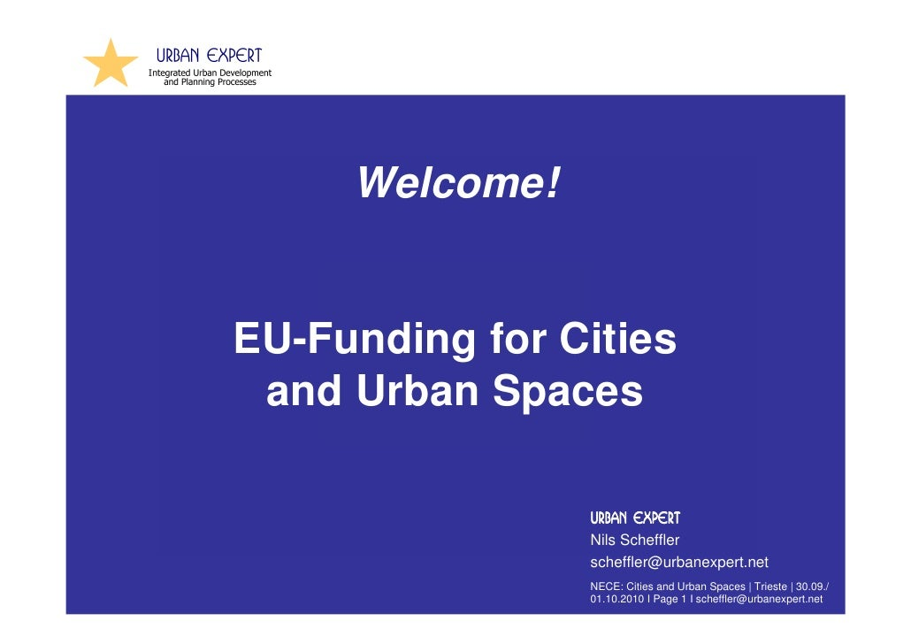 Welcome!EU-Funding for Cities and Urban Spaces                Urban Expert                Nils Scheffler                sc...