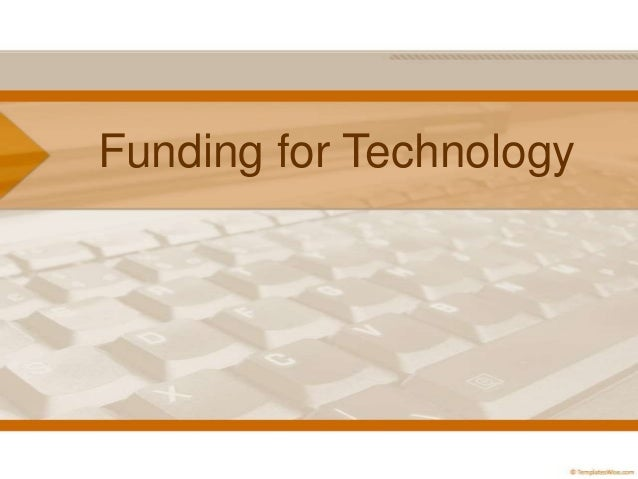 Funding for Technology