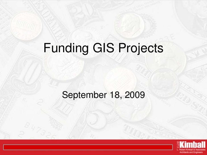 Funding GIS Projects<br />September 18, 2009<br />