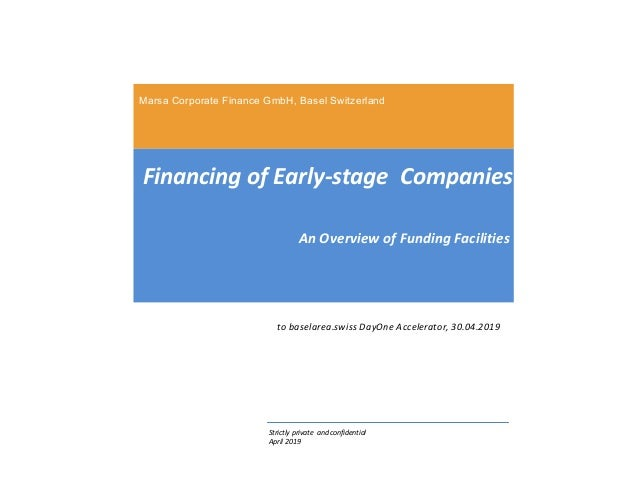 Marsa Corporate Finance GmbH, Basel Switzerland Financing of Early-stage Companies Strictly private andconfidential April ...