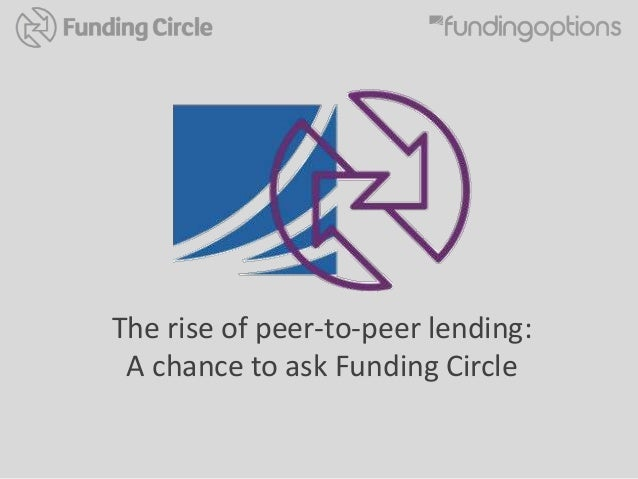 The rise of peer-to-peer lending: A chance to ask Funding Circle