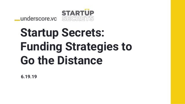 Startup Secrets: Funding Strategies to Go the Distance 6.19.19
