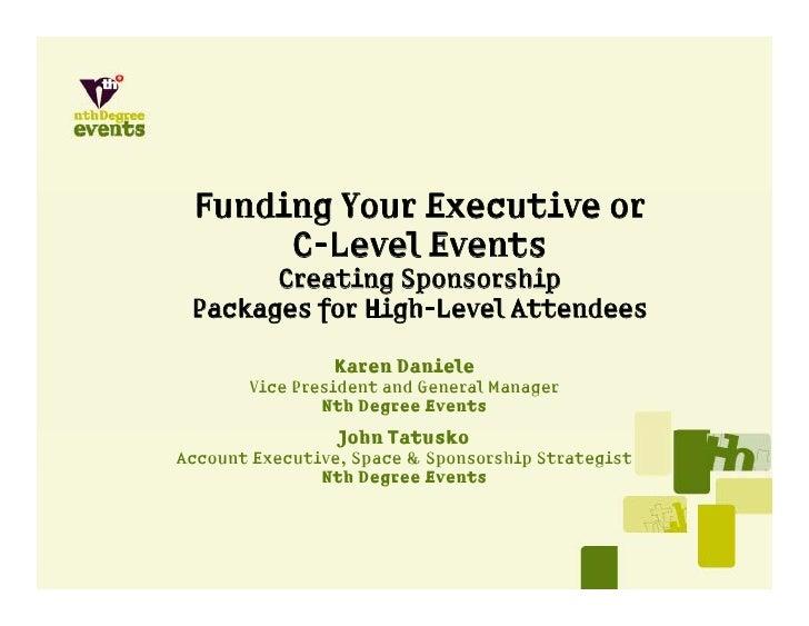 !unding Your Executive or  ! di    Y    E    ti       C-Level Events        Creating S        C   ti   Sponsorship        ...