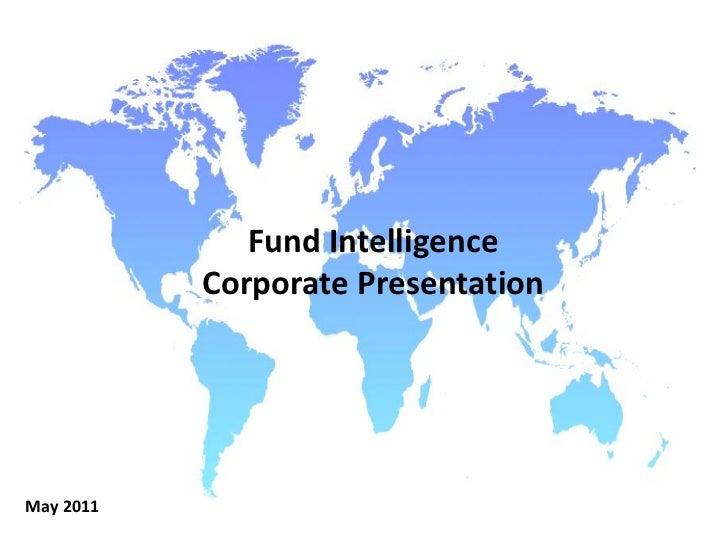 Fund Intelligence           Corporate PresentationMay 2011