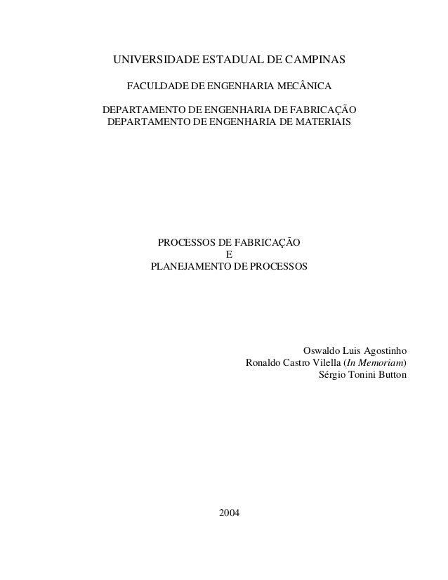 UNIVERSIDADE ESTADUAL DE CAMPINAS  FACULDADE DE ENGENHARIA MECÂNICA  DEPARTAMENTO DE ENGENHARIA DE FABRICAÇÃO  DEPARTAMENT...