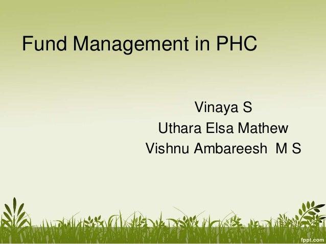 Fund Management in PHC  Vinaya S  Uthara Elsa Mathew  Vishnu Ambareesh M S