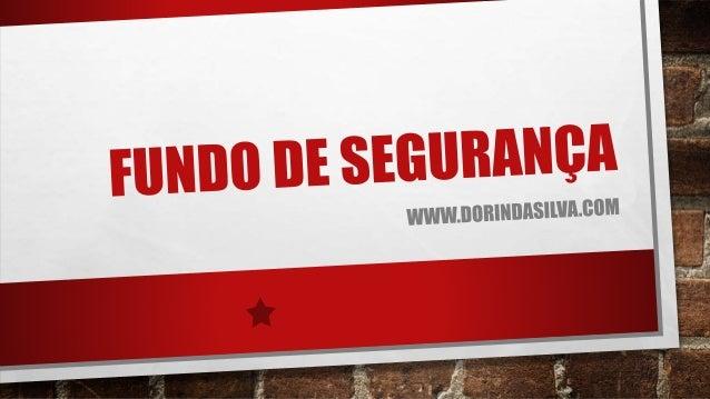 SABES QUAL A TUA SITUAÇÃO A NÍVEL FINANCEIRO? TODOS DEVÍAMOS TER UM FUNDO DE SEGURANÇA. www.dorindasilva.com