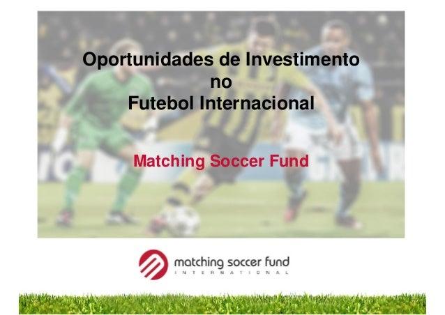 Oportunidades de Investimento no Futebol Internacional Matching Soccer Fund