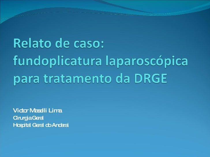 Victor Maselli Lima  Cirurgia Geral  Hospital Geral do Andarai