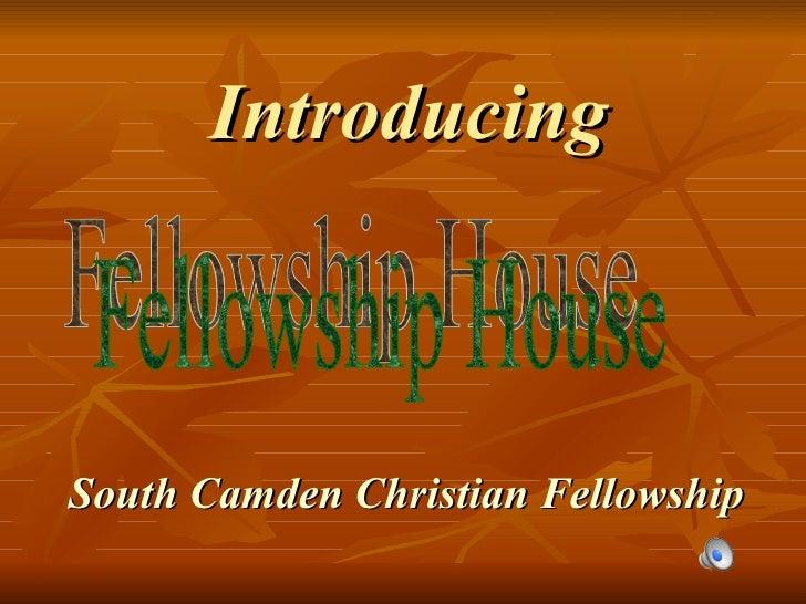 Introducing South Camden Christian Fellowship Fellowship House