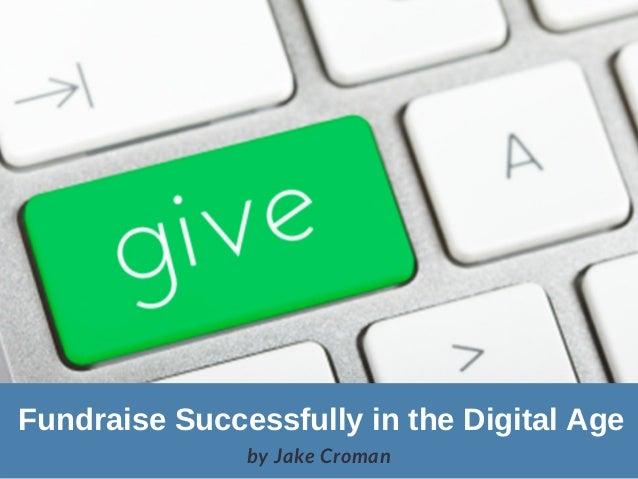 Fundraise Successfully in the Digital Age by Jake Croman