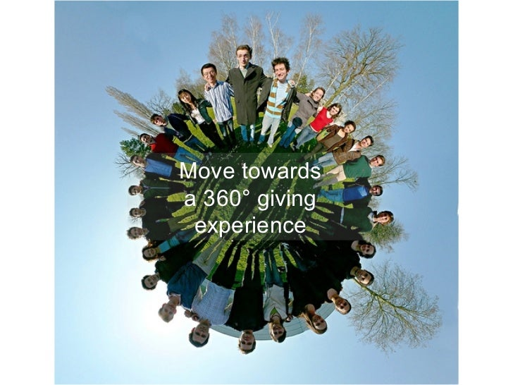 Move towards a 360 °  giving experience