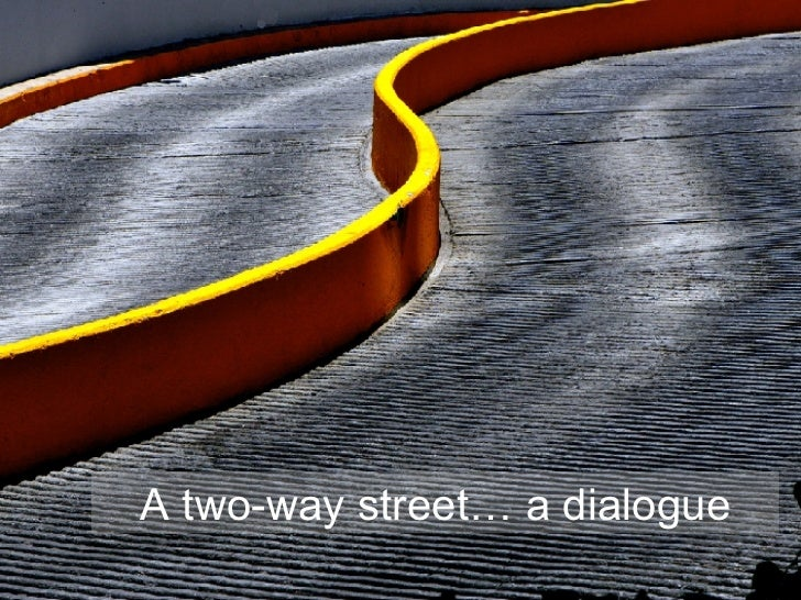 A two-way street… a dialogue