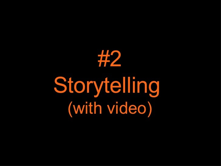 #2 Storytelling  (with video)