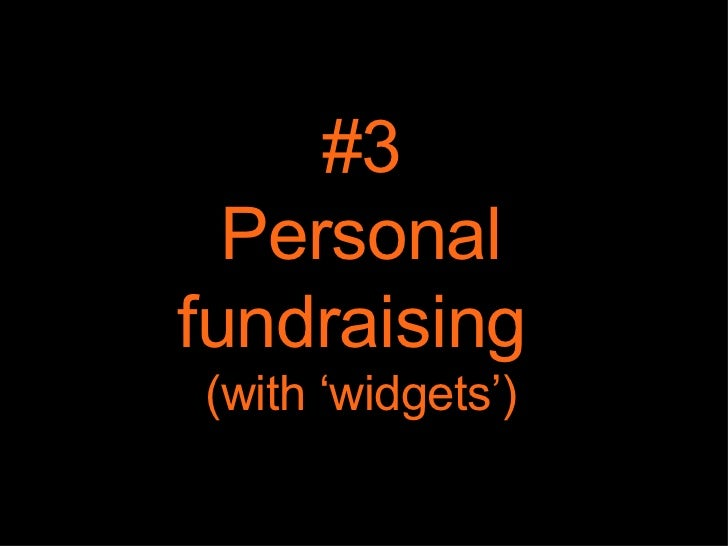 #3 Personal fundraising  (with 'widgets')