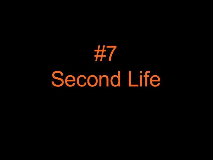 #7 Second Life