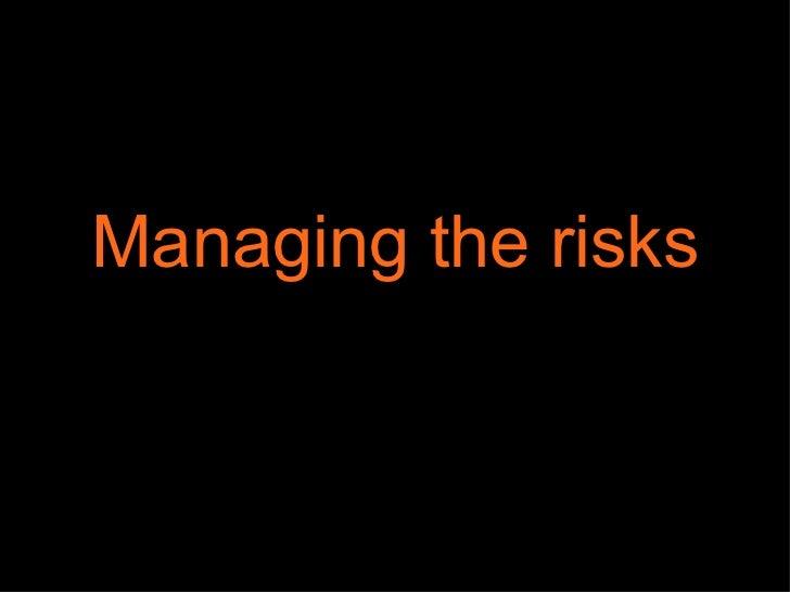 Managing the risks