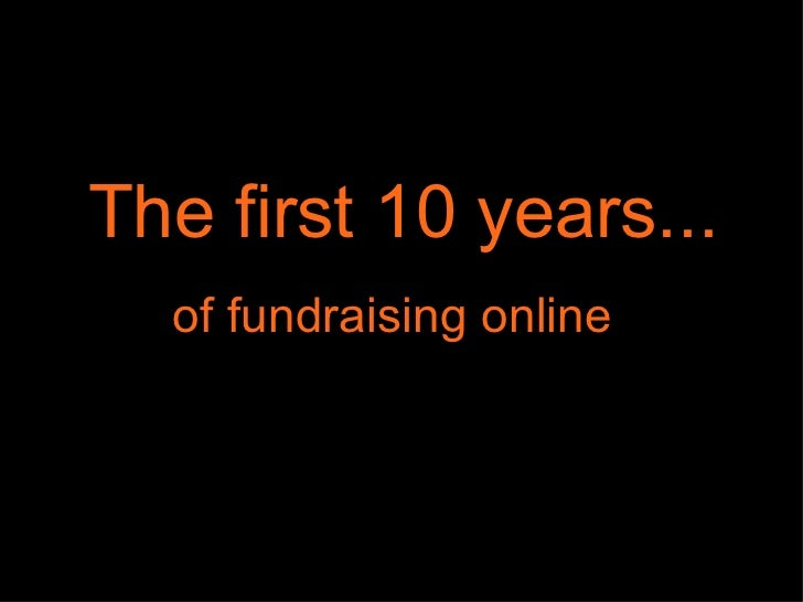 The first 10 years... of fundraising online