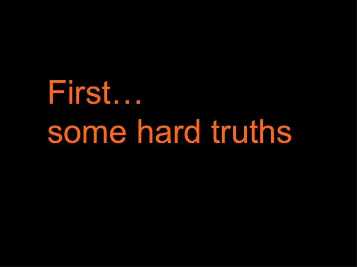 First…  some hard truths