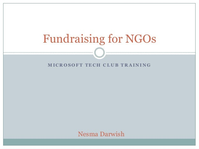 Fundraising for NGOs MICROSOFT TECH CLUB TRAINING  Nesma Darwish