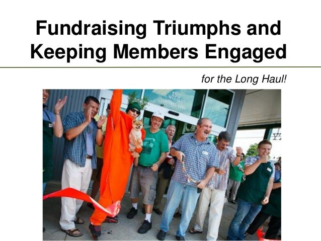 Fundraising Triumphs and Keeping Members Engaged for the Long Haul!