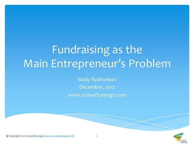 Fundraising as the             Main Entrepreneur's Problem                                                 Vasily Ryzhonko...