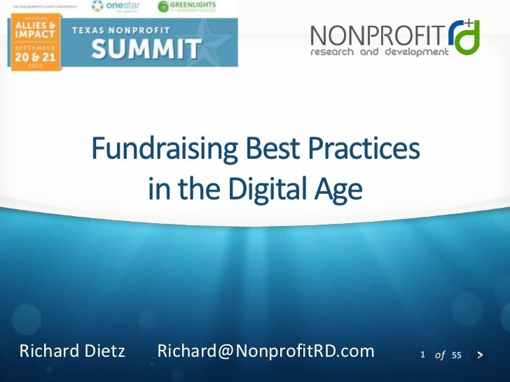 Fundraising Best Practices            in the Digital AgeRichard Dietz   Richard@NonprofitRD.com   1 of 55