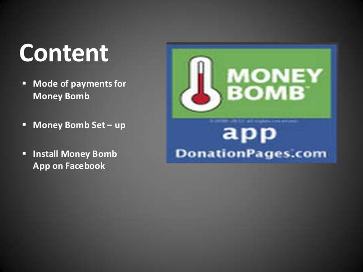 Content Mode of payments for  Money Bomb Money Bomb Set – up Install Money Bomb  App on Facebook
