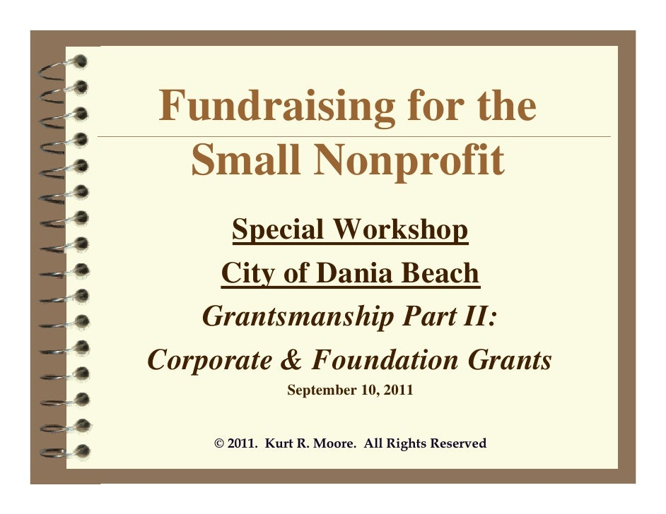Fundraising for the Small Nonprofit      Special Workshop     City of Dania Beach    Grantsmanship Part II:Corporate & Fou...