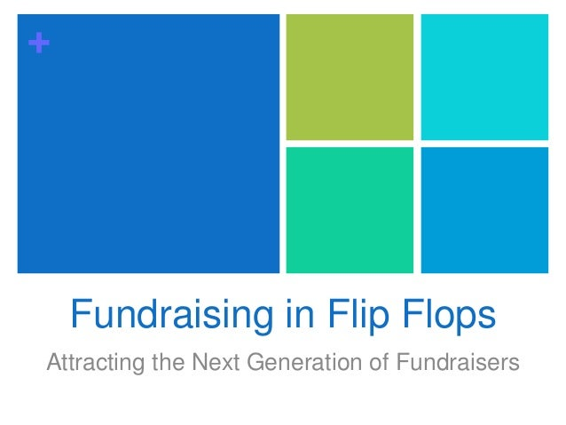 + Fundraising in Flip Flops Attracting the Next Generation of Fundraisers