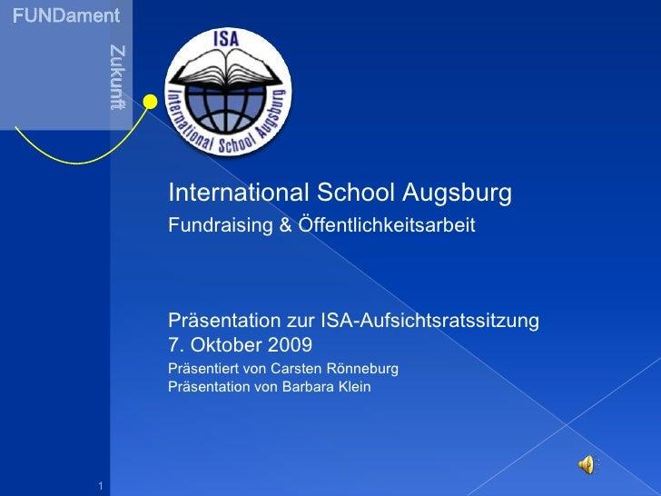 FUNDament<br />Zukunft<br />International School Augsburg<br />Fundraising & Öffentlichkeitsarbeit<br />Präsentation zur I...