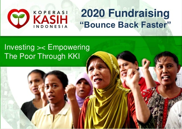 "1 2020 Fundraising ""Bounce Back Faster"" Investing >< Empowering The Poor Through KKI"