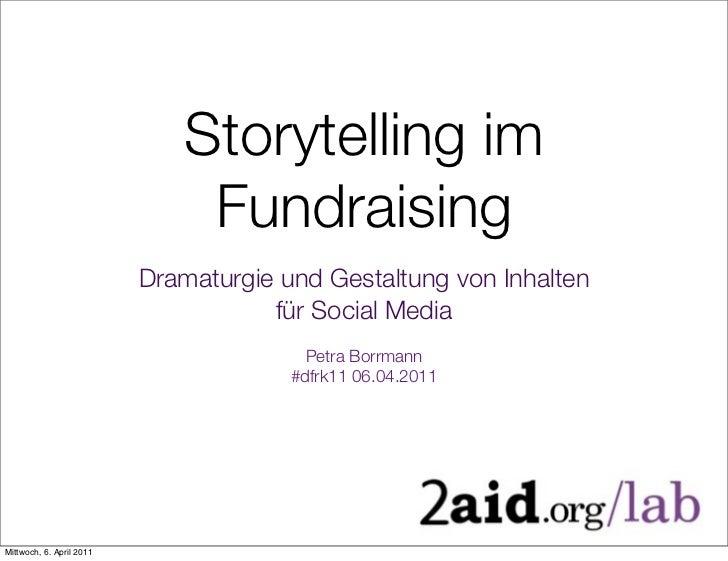 Storytelling im                              Fundraising                          Dramaturgie und Gestaltung von Inhalten ...