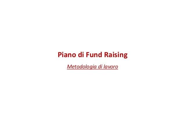 Piano di Fund Raising Metodologia di lavoro