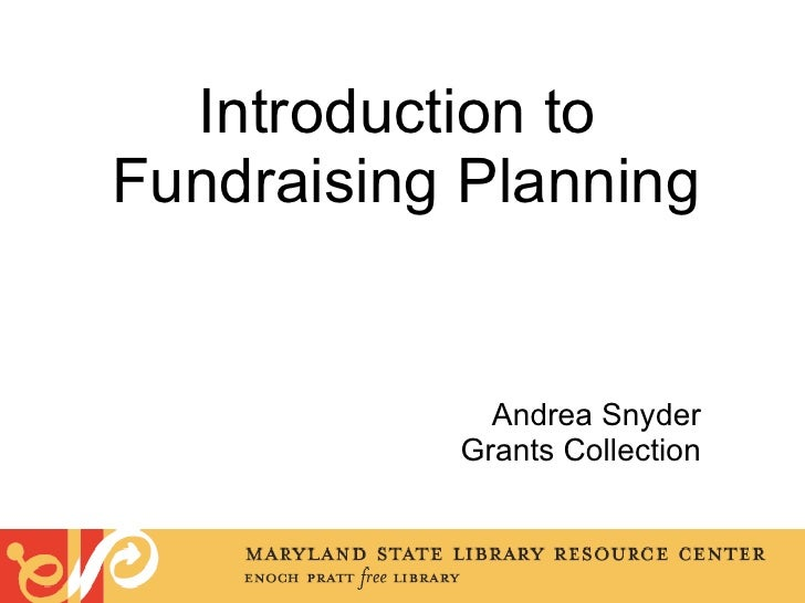 Introduction to  Fundraising Planning ! Andrea Snyder Grants Collection