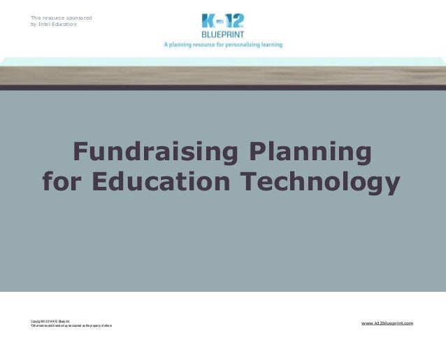 This resource sponsored by Intel Education Copyright © 2014 K-12 Blueprint. *Other names and brandsmay be claimed as the p...