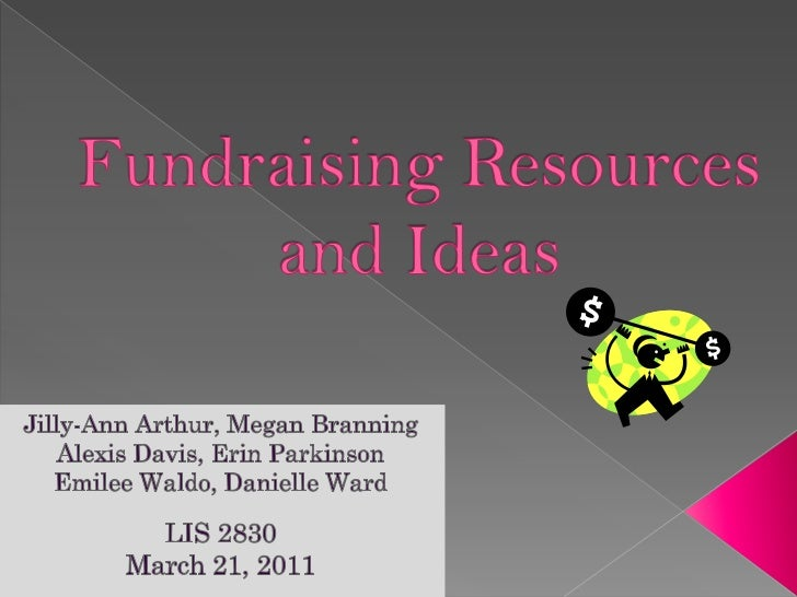  Fundraising allows libraries to increase  finances through individual, corporate,  and community resources          whil...