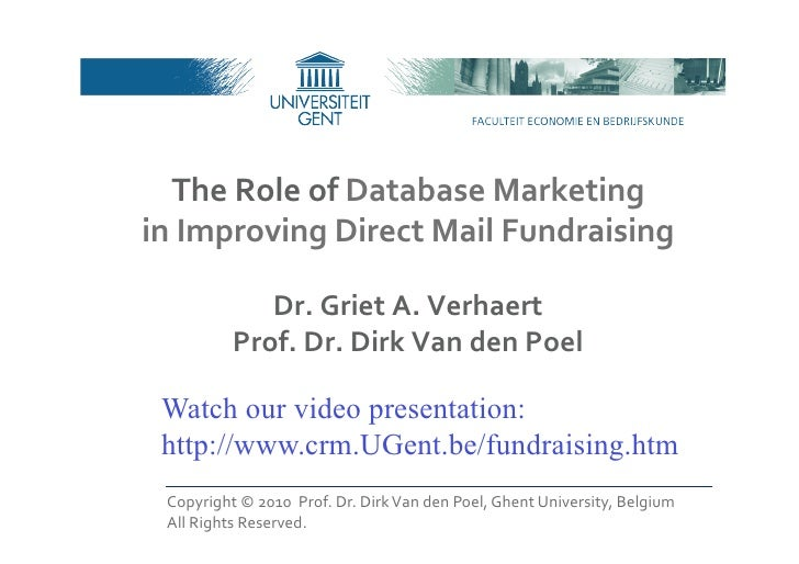 TheRoleofDatabaseMarketinginImprovingDirectMailFundraising             Dr.GrietA.Verhaert          Prof.Dr...