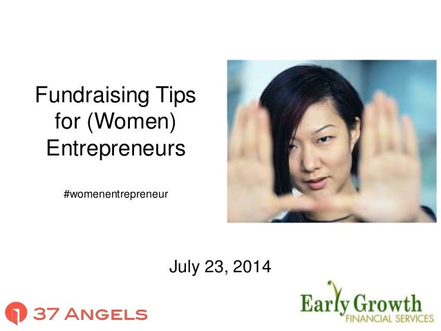 Fundraising Tips for (Women) Entrepreneurs #womenentrepreneur July 23, 2014